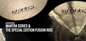 Mantra Series i The Special Edition Fusion Ride - Nowe blachy od Istanbul Agop
