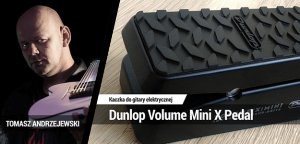 TEST: Dunlop Volume Mini X Pedal