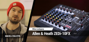 TEST: Allen & Heath ZEDi-10FX