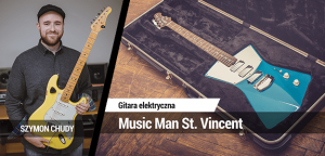 TEST: Ernie Ball Music Man St. Vincent