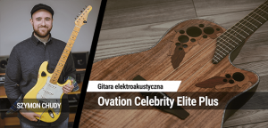 TEST: Ovation Celebrity Elite Plus