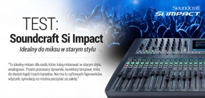 TEST: Mikser cyfrowy Soundcraft Si Impact