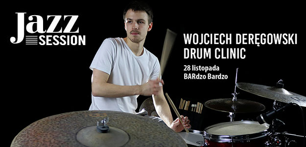 Jazz Session #31 Extra | Wojtek Deręgowski Drum Clinic
