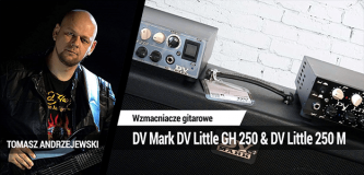 Test wzmacniaczy DV Mark DV Little GH 250 i DV Little 250 M