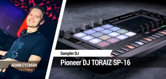 Test samplera Pioneer DJ TORAIZ SP-16