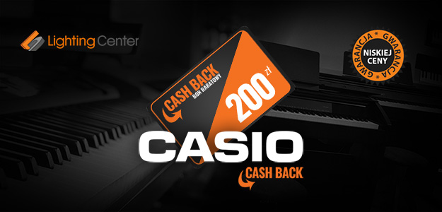 Lighting Center: Cash Back Casio - zdobądź bon na zakupy!