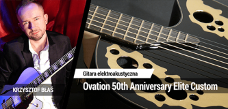 Test gitary Ovation 50th Anniversary Elite Custom