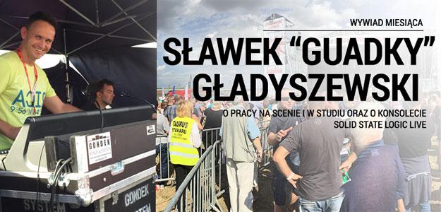 Wywiad: Sławek GUADKY Gładyszewski o konsolecie SSL Live