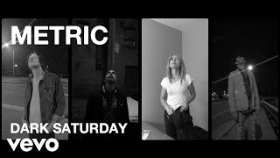 Metric - Dark Saturday (Official Music Video)