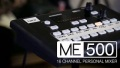 Introducing the ME-500 ? 16 Channel Personal Mixer