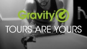 Gravity? TOURING SERIES  - Tours Are Yours