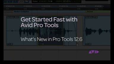 Get Started Fast with Avid Pro Tools - What's New in Pro Tools 12.6
