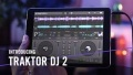 Introducing TRAKTOR DJ 2 ? For the Music in You  | Native Instruments